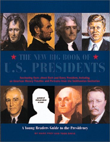 New Big Book of U.S. Presidents - A Young Readers Guide to the Presidency Todd Davis