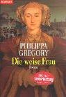 Die weise Frau  by  Philippa Gregory