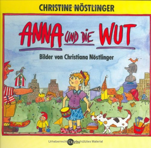 Anna Und Die Wut  by  Christine Nöstlinger
