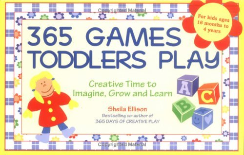 365 Games Toddlers Play Sheila Ellison