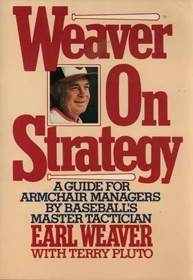 Weaver on Strategy Earl Weaver