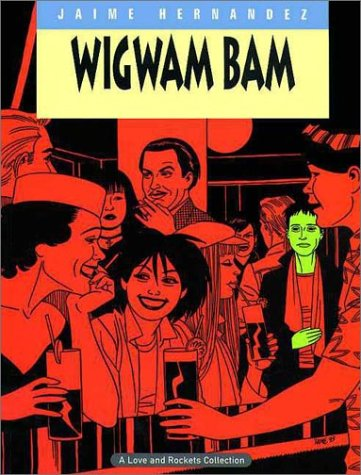 Love & Rockets Collection, Book 11: Wigwam Bam  by  Gilbert Hernández