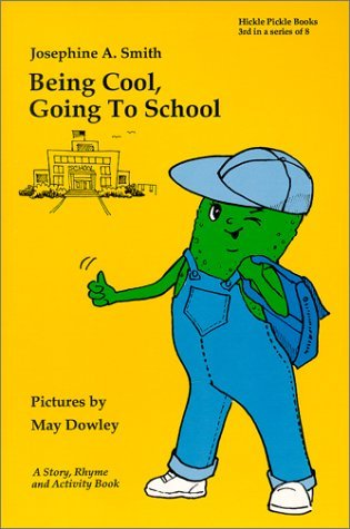 Being Cool, Going to School  by  Josephine A. Smith