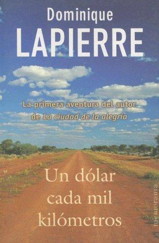 Un dólar cada mil kilómetros  by  Dominique Lapierre