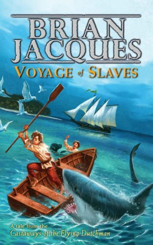 Voyage of Slaves (Flying Dutchman, #3) Brian Jacques