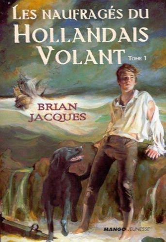 Les Naufragés du Hollandais Volant (Le Hollandais Volant #1)  by  Brian Jacques