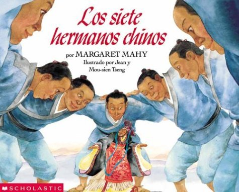 Seven Chinese Brothers, The: Los Siete Hermanos Chinos  by  Margaret Mahy