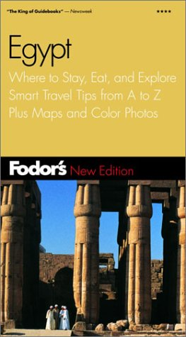 Fodors Egypt, 2nd Edition: Where to Stay, Eat, and Explore, Smart Travel Tips from A to Z, Plus Maps and Co lor Photos Fodors Travel Publications Inc.