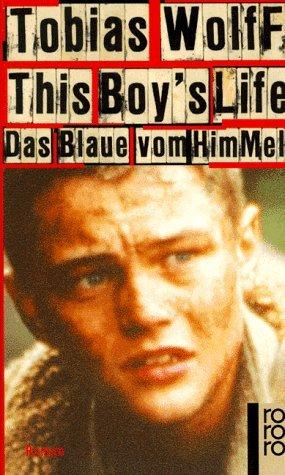 This Boys Life. Das Blaue vom Himmel. Tobias Wolff