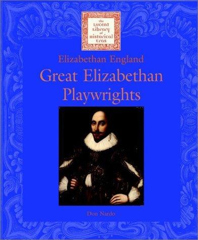 Great Elizabethan Playwrites  by  Don Nardo