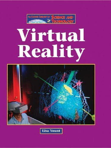 Virtual Reality (The Lucent Library of Science and Technology)  by  Lisa Yount