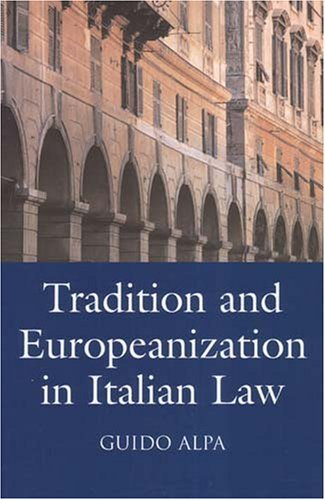Tradition and Europeanization in Italian Law  by  Guido Alpa
