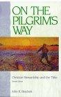On the Pilgrims Way John K. Brackett