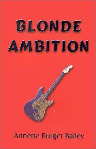 Blonde Ambition Annette Burget Bailey