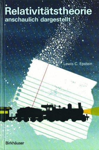 Relativitatstheorie Anschaulich Dargestellt: Gedankenexperimente  by  Lewis Carroll Epstein