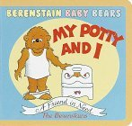 My Potty and I (Berenstain Bears Baby Board Book) (BBears Baby Board Book) Stan Berenstain