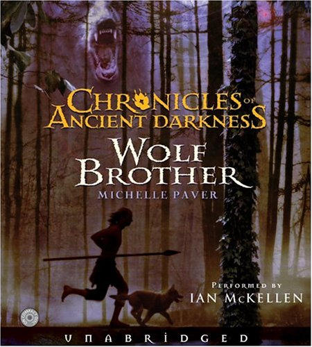 Wolf Brother CD (Chronicles of Ancient Darkness #1) Michelle Paver