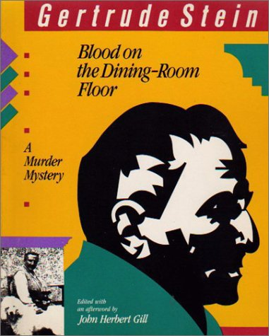 Blood on the Dining-Room Floor: A Murder Mystery Gertrude Stein