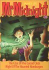 The Case of the Cursed Clock / Night of the Haunted Hamburgers (Mr. Midnight, #2)  by  James Lee