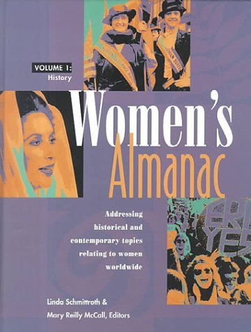 Womens Almanac Edition 1.: Addressing Historical and Contemporary Topics Relating to Women Worldwide Mary Reilly McCall