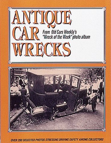 Antique Car Wrecks  by  John Gunnell