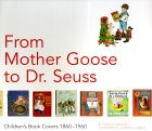 From Mother Goose to Dr. Seuss: Childrens Book Covers 1880-1960  by  Harold Darling