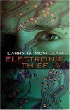 Electronic Thief  by  Larry G. McMillan