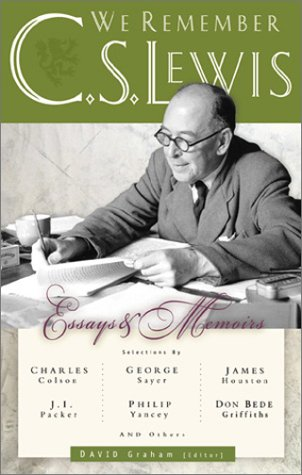 We Remember C. S. Lewis: Essays & Memoirs David Graham