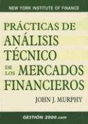 Prácticas de análisis técnico de los mercados financieros  by  John J. Murphy