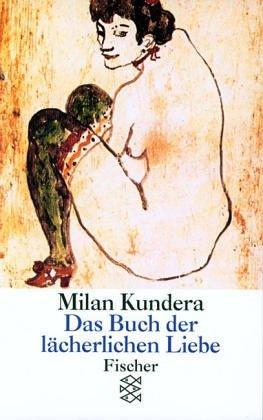 Das Buch der lächerlichen Liebe Milan Kundera