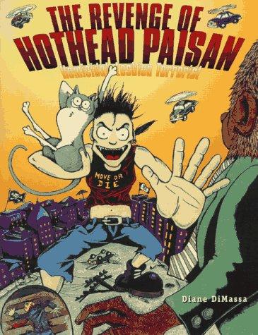 The Revenge of Hothead Paisan: Homicidal Lesbian Terrorist  by  Diane DiMassa