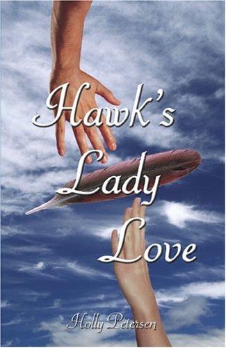 Hawks Lady Love  by  Holly Petersen