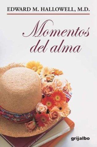 Momentos del Alma  by  Edward M. Hallowell