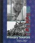 World War II: Primary Sources Edition 1. Barbara C. Bigelow