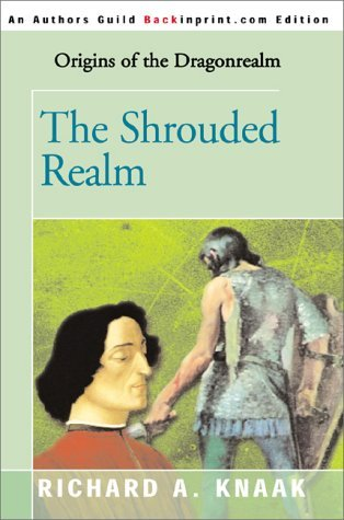 The Shrouded Realm (Dragonrealm: Origins, #1) Richard A. Knaak
