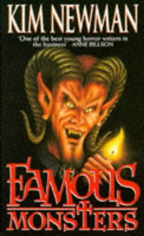 Famous Monsters  by  Kim Newman