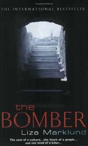 The Bomber (Annika Bengtzon, #4)  by  Liza Marklund