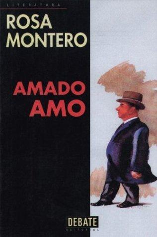 Amado Amo  by  Rosa Montero