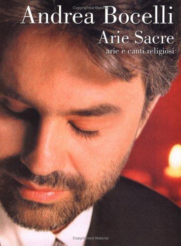 Andrea Bocelli - Arie Sacre: (Sacred Arias) Arie E Canti Religiosi  by  Andrea Bocelli
