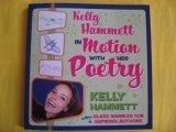 Kelly Hammett in Motion with Her Poetry  by  Kelly Hammett