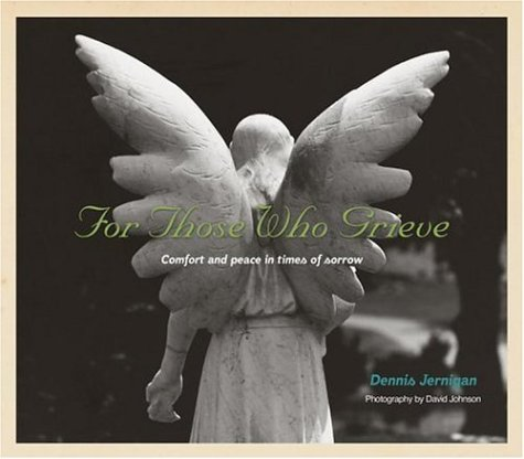 Help Me To Remember: For Those Who Grieve... How To Find Comfort In Sorrow Dennis Jernigan