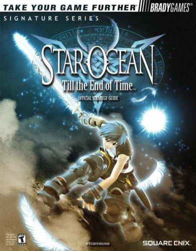 Star Ocean(tm) Till the End of Time(tm) Official Strategy Guide Elizabeth M. Hollinger