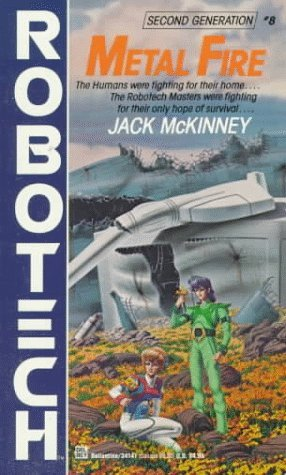 Metal Fire (Robotech, Second Generation, #8)  by  Jack McKinney