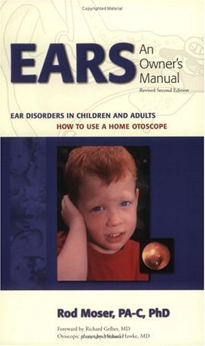 Ears: An Owners Manual Rod Moser