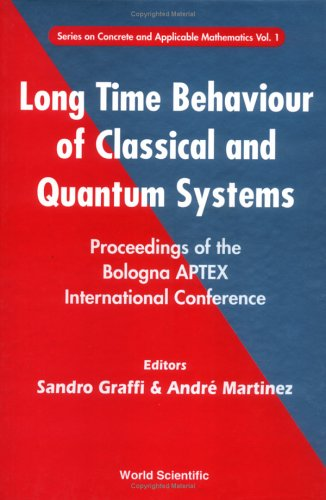 Long Time Behaviour of Classical and Quantum Systems - Proceedings of the Bologna Aptex International Conference Sandro Graffi