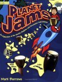 Planet Jams: An Exploration of the Worlds Rhythms and Percussion Instruments Mark Burrows