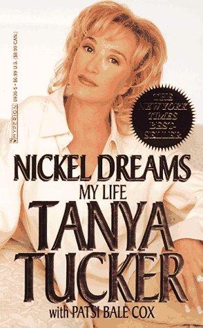 Nickel Dreams: My Life  by  Tanya Tucker