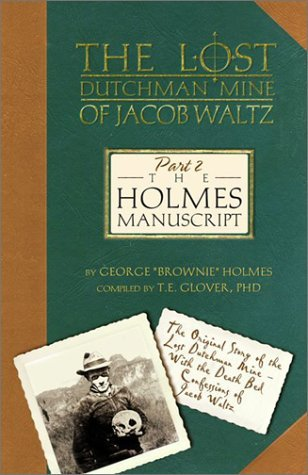 The Holmes Manuscript (The Lost Dutchman Mine of Jacob Waltz, Part 2)  by  Thomas E. Glover