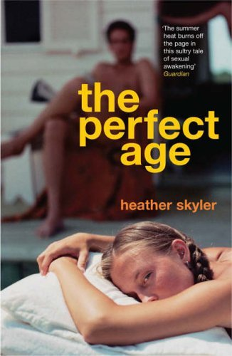 The Perfect Age Heather Skyler