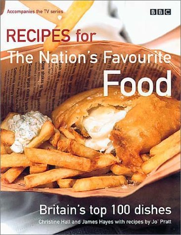 Recipes for the Nations Favourite Food: Britains Top 100 Dishes Christine Hall